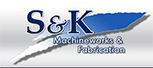 S & K Machineworks & Fabrication