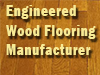 Engineered Wood Flooring Manufacturer