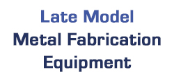Late Model Metal Fab Equipment