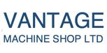 Vantage Machine Shop LTD