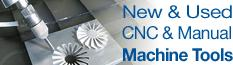 New & Used CNC & Manual Machine Tools