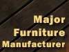 Major Furniture Manufacturer